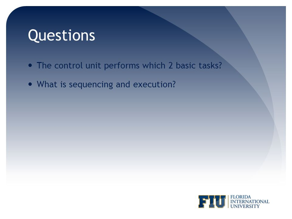 Questions The control unit performs which 2 basic tasks