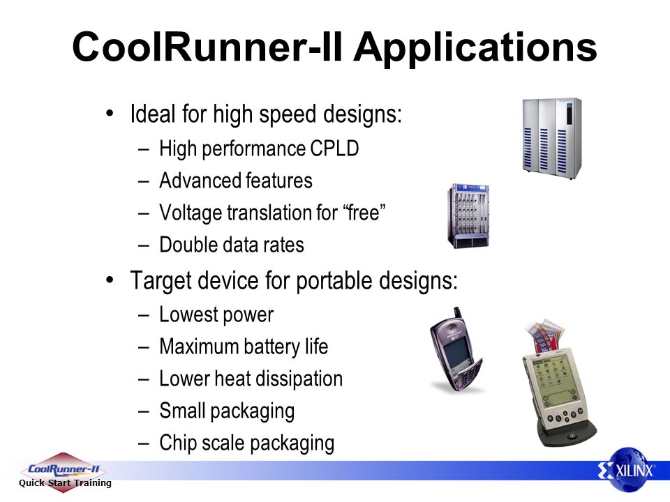 CoolRunner-II Applications