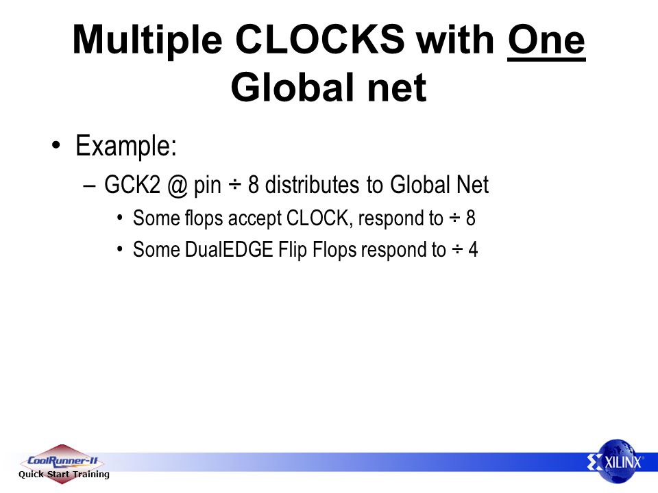 Multiple CLOCKS with One Global net