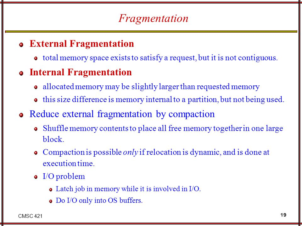 Fragmentation External Fragmentation Internal Fragmentation