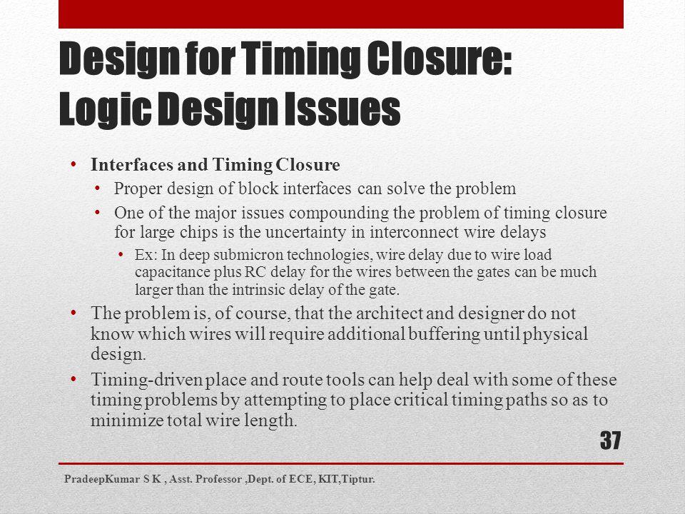 Design for Timing Closure: Logic Design Issues