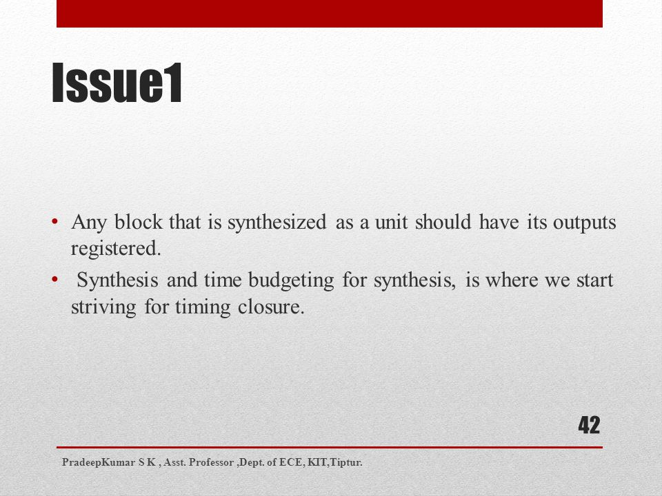 Issue1 Any block that is synthesized as a unit should have its outputs registered.