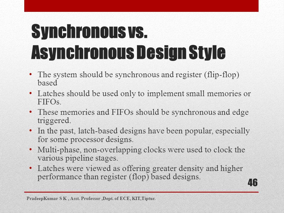 Synchronous vs. Asynchronous Design Style