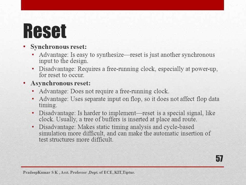 Reset Synchronous reset: Asynchronous reset: