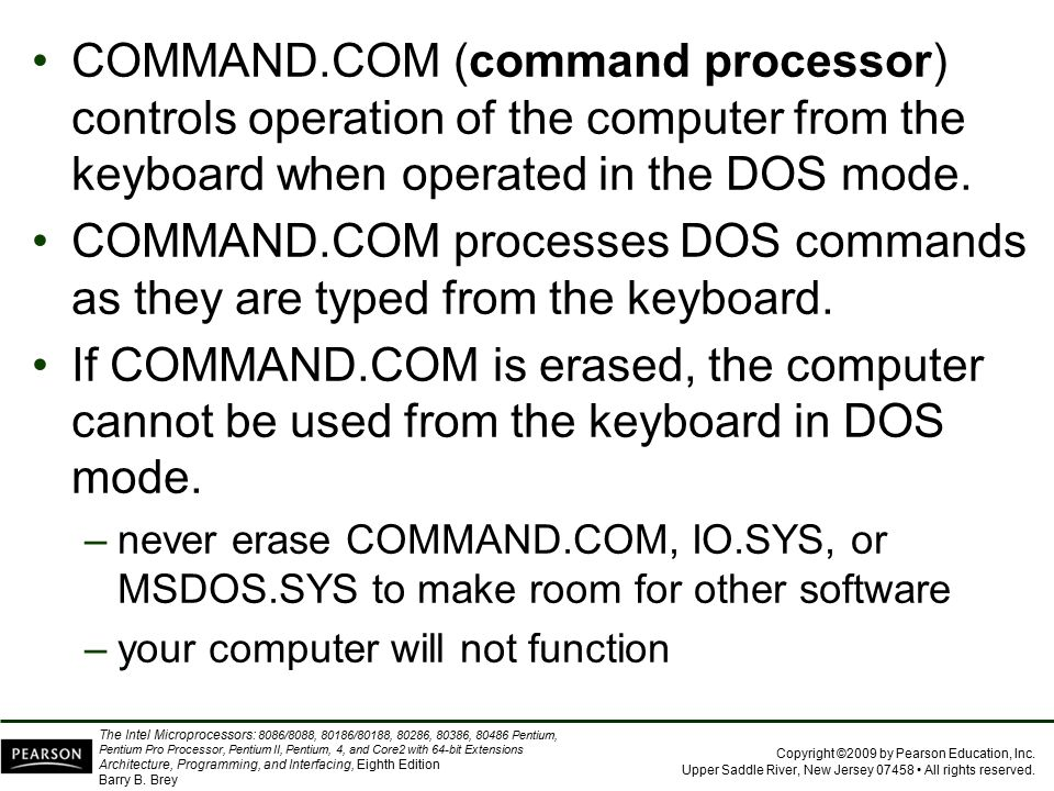 COMMAND.COM (command processor) controls operation of the computer from the keyboard when operated in the DOS mode.