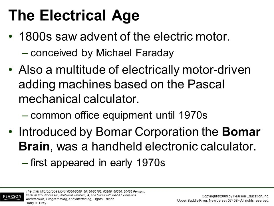 The Electrical Age 1800s saw advent of the electric motor.