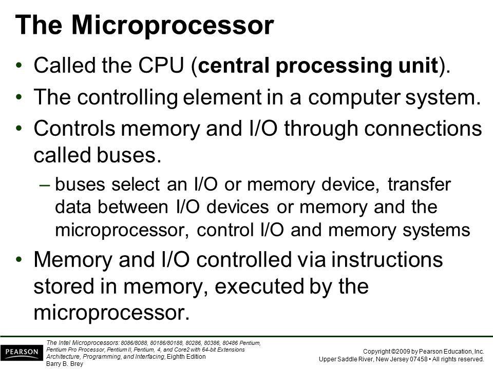 The Microprocessor Called the CPU (central processing unit).