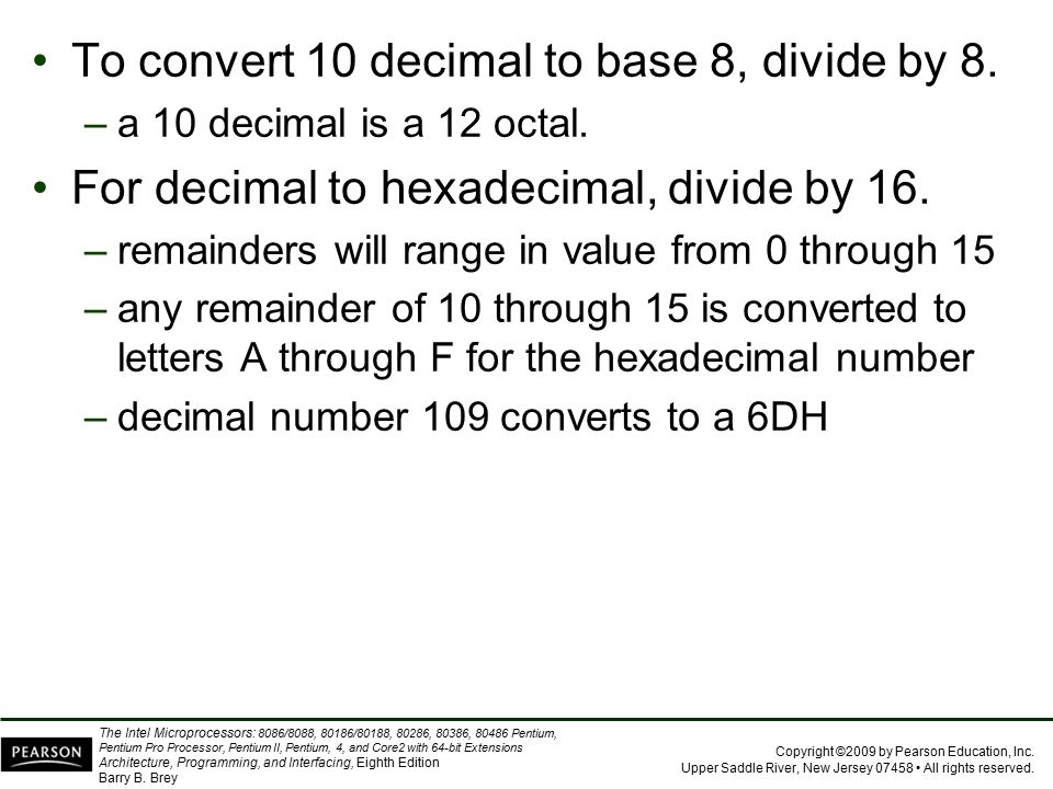 To convert 10 decimal to base 8, divide by 8.