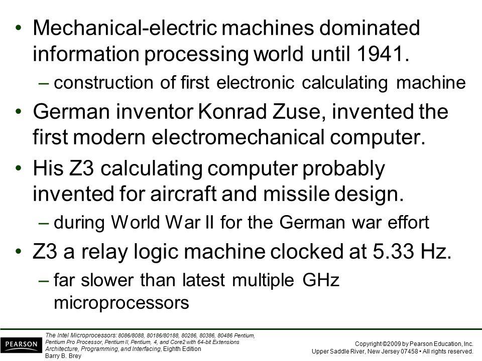 Z3 a relay logic machine clocked at 5.33 Hz.
