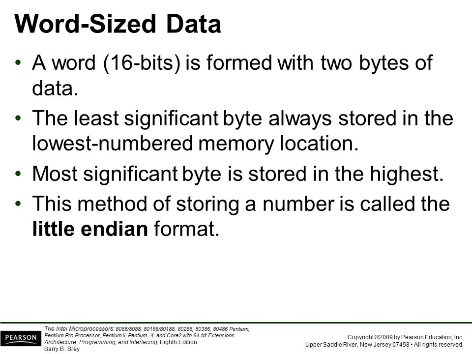 Word-Sized Data A word (16-bits) is formed with two bytes of data.