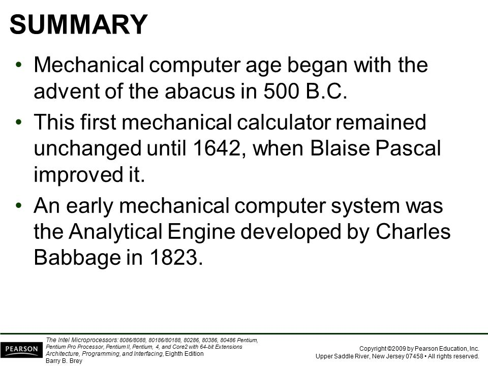 SUMMARY Mechanical computer age began with the advent of the abacus in 500 B.C.