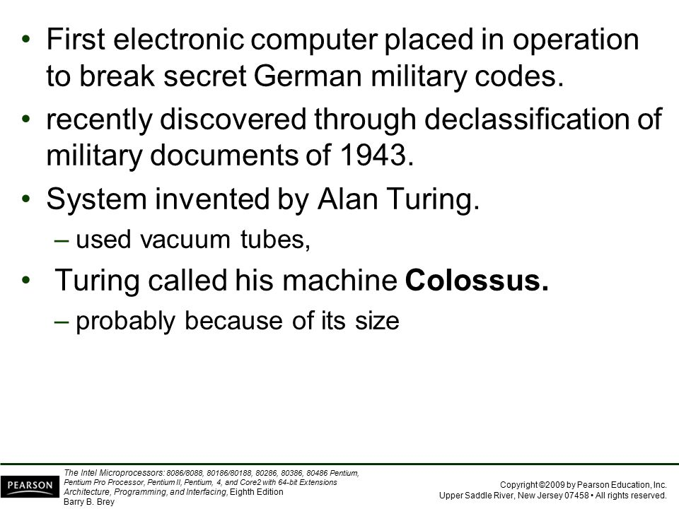 System invented by Alan Turing. Turing called his machine Colossus.