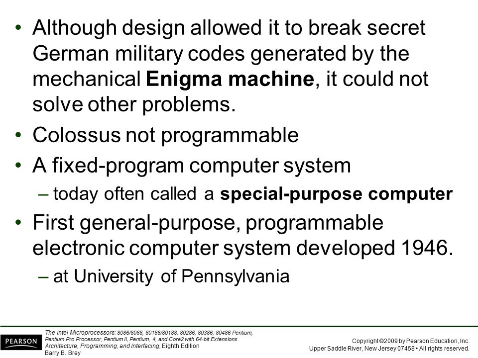 Colossus not programmable A fixed-program computer system