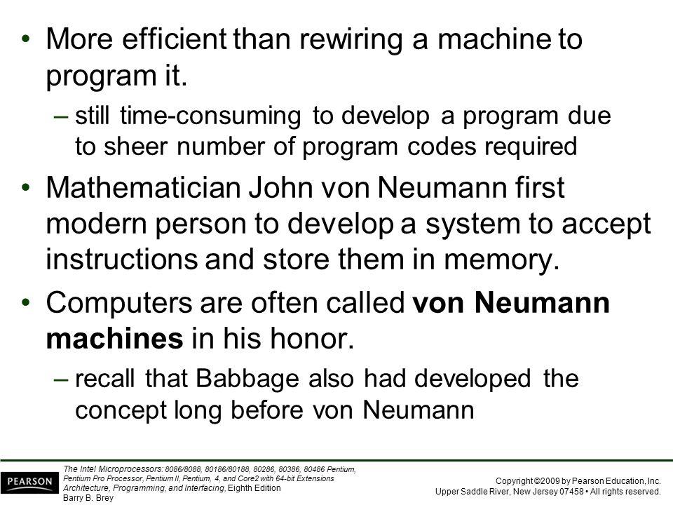 More efficient than rewiring a machine to program it.