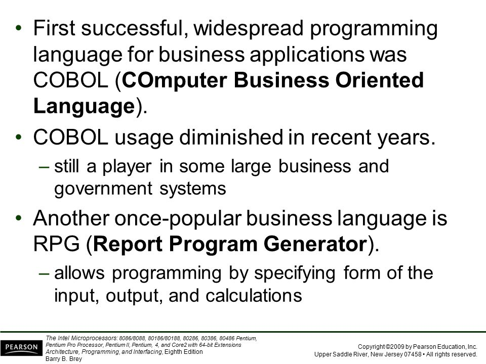 COBOL usage diminished in recent years.