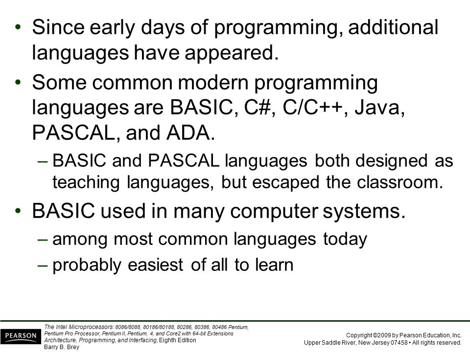 Since early days of programming, additional languages have appeared.