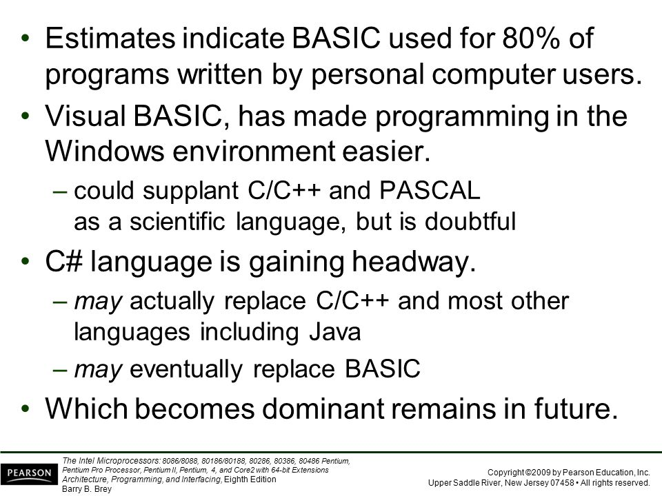 Visual BASIC, has made programming in the Windows environment easier.
