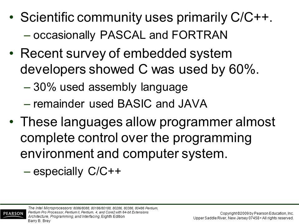 Scientific community uses primarily C/C++.