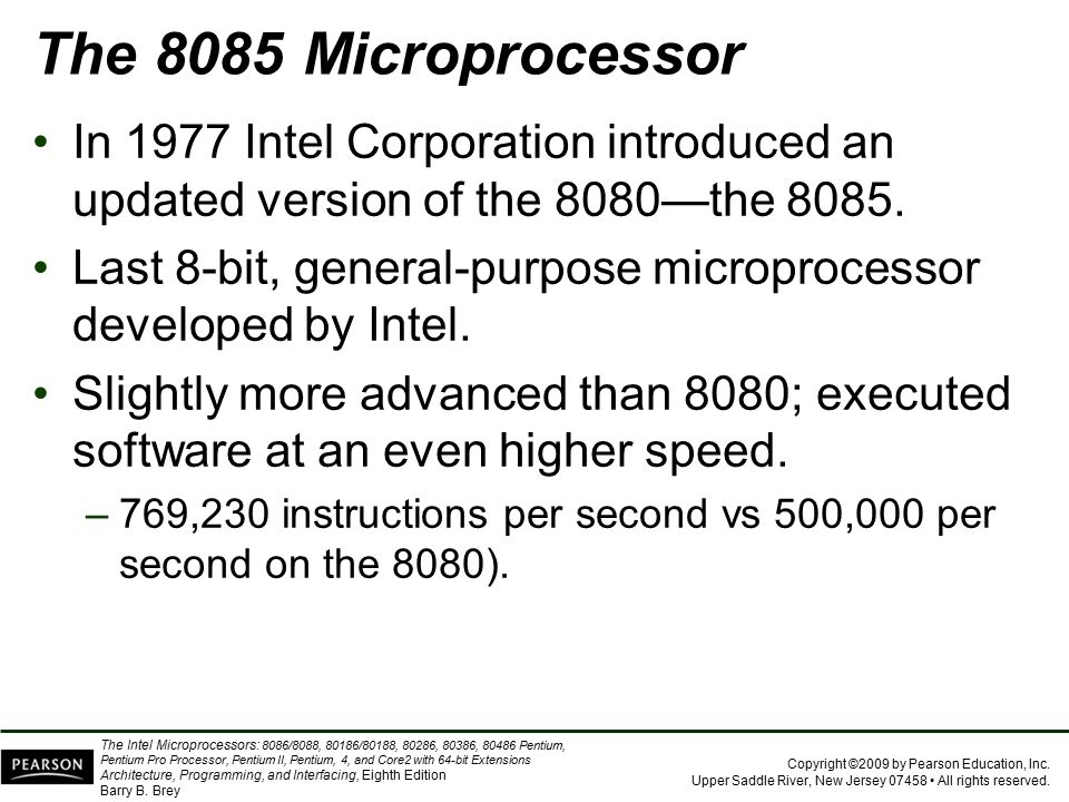 The 8085 Microprocessor In 1977 Intel Corporation introduced an updated version of the 8080—the 8085.