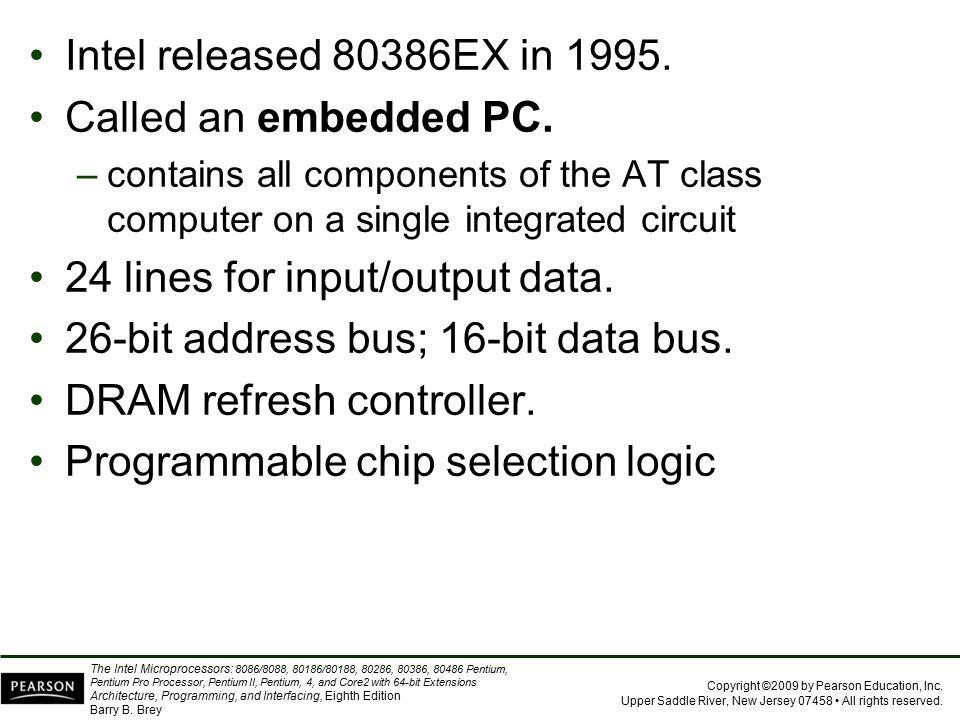 24 lines for input/output data. 26-bit address bus; 16-bit data bus.