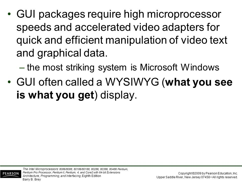 GUI often called a WYSIWYG (what you see is what you get) display.
