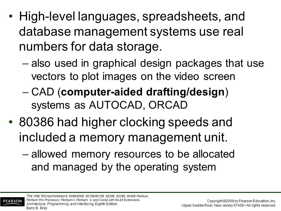 High-level languages, spreadsheets, and database management systems use real numbers for data storage.