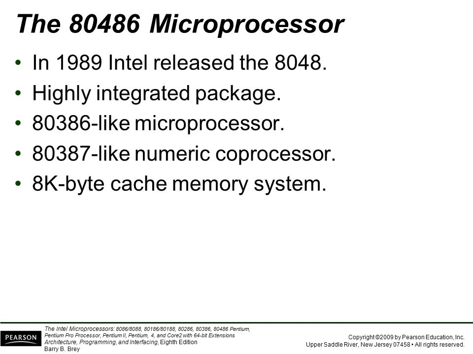 The 80486 Microprocessor In 1989 Intel released the 8048.