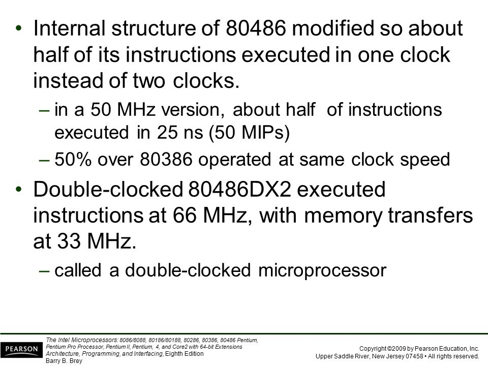 Internal structure of 80486 modified so about half of its instructions executed in one clock instead of two clocks.