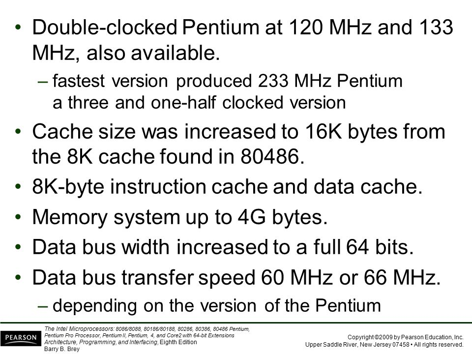 Double-clocked Pentium at 120 MHz and 133 MHz, also available.