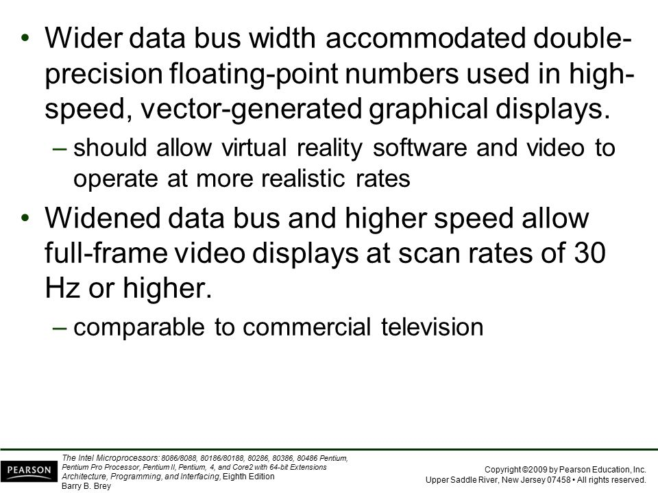 Wider data bus width accommodated double-precision floating-point numbers used in high-speed, vector-generated graphical displays.