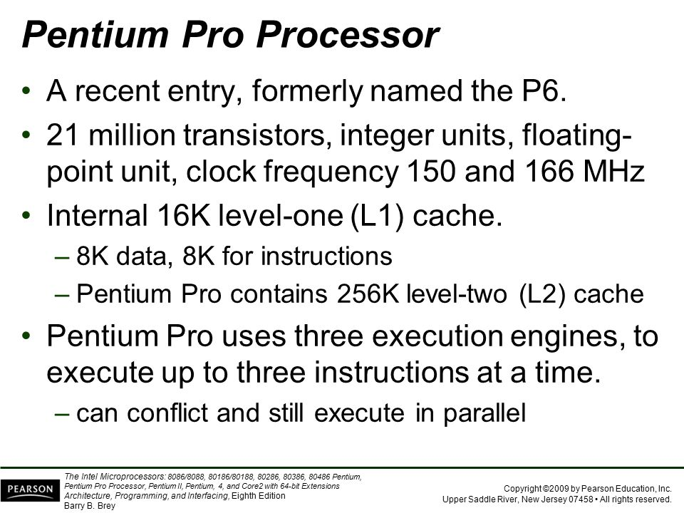Pentium Pro Processor A recent entry, formerly named the P6.