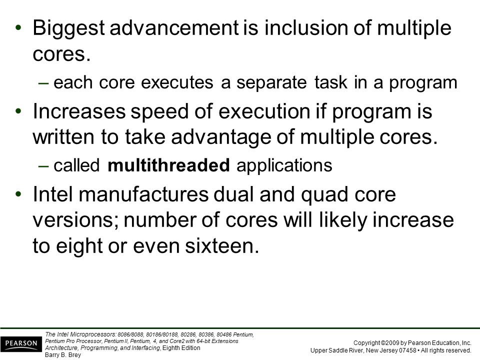Biggest advancement is inclusion of multiple cores.