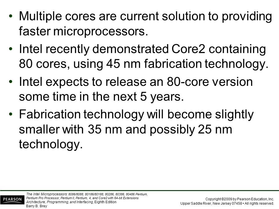 Multiple cores are current solution to providing faster microprocessors.