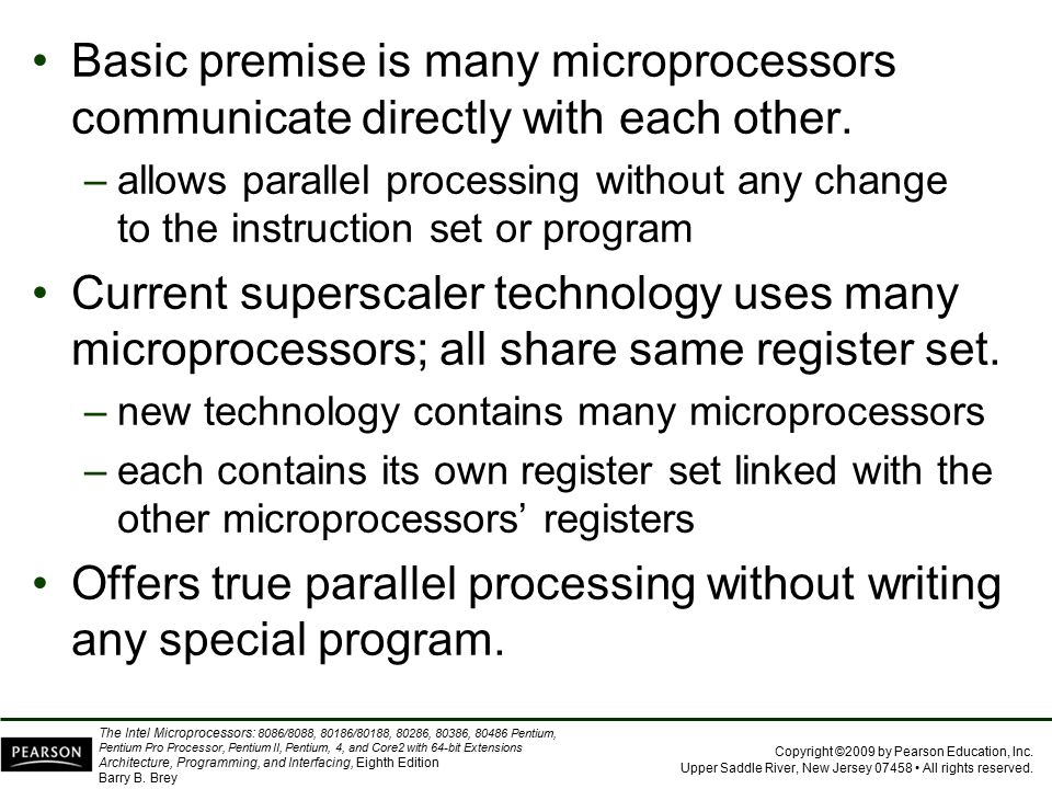 Offers true parallel processing without writing any special program.