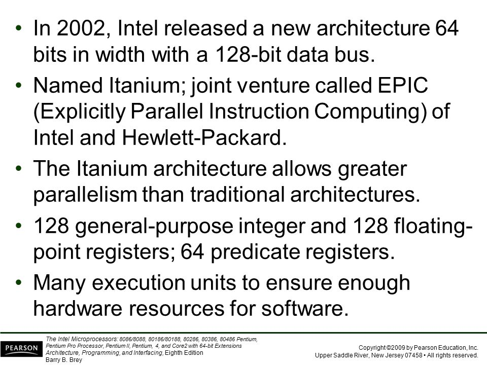 In 2002, Intel released a new architecture 64 bits in width with a 128-bit data bus.