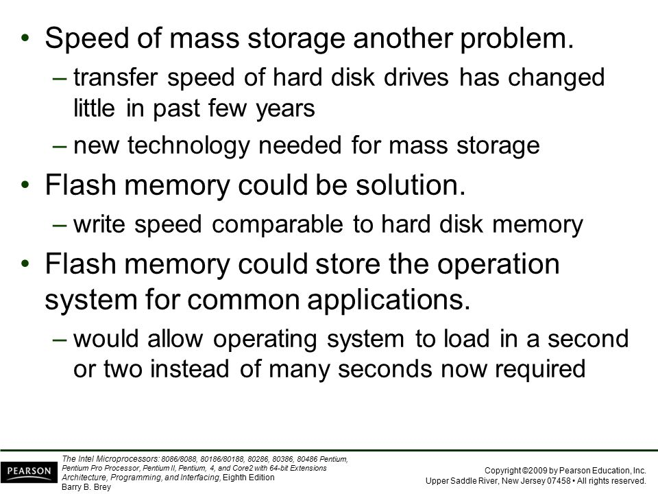 Speed of mass storage another problem.