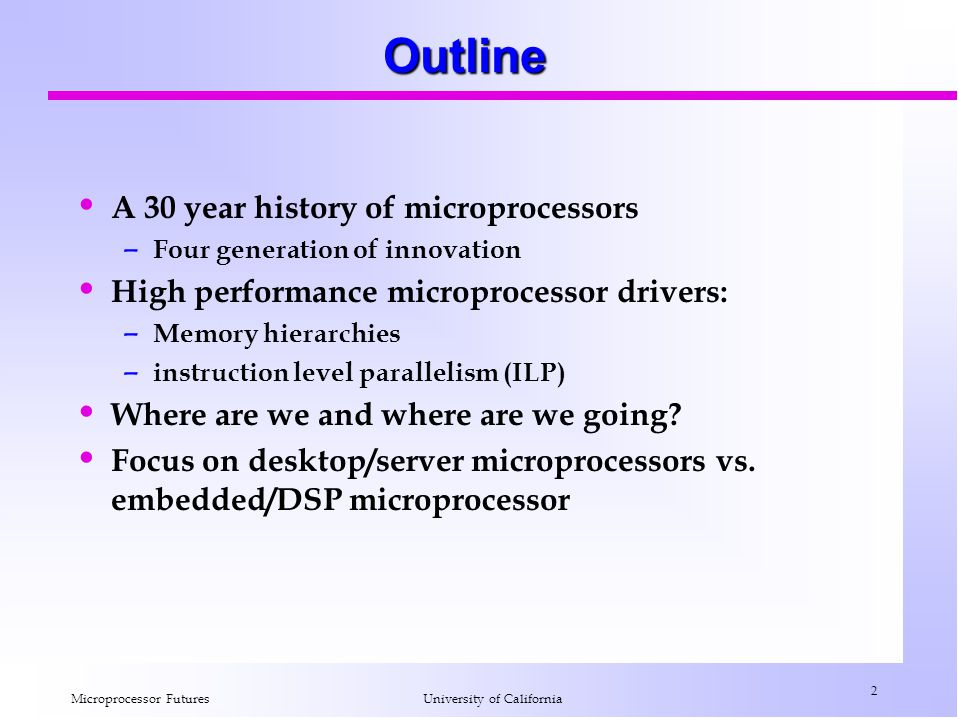 Outline A 30 year history of microprocessors