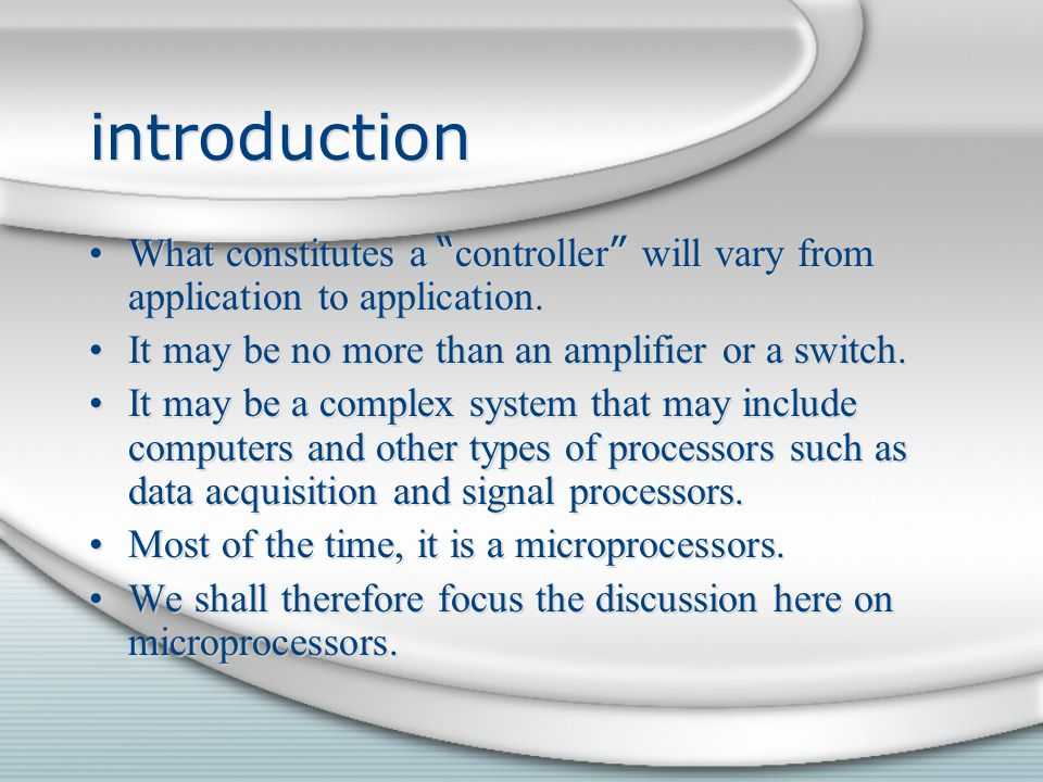 introduction What constitutes a controller will vary from application to application. It may be no more than an amplifier or a switch.