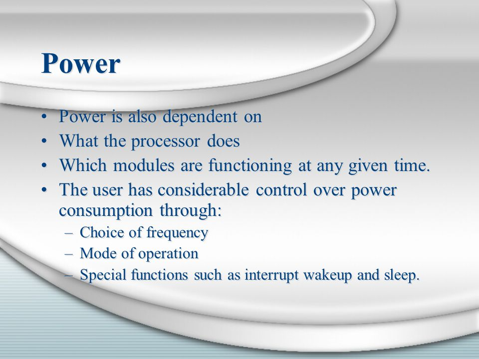 Power Power is also dependent on What the processor does