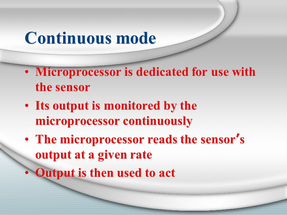 Continuous mode Microprocessor is dedicated for use with the sensor