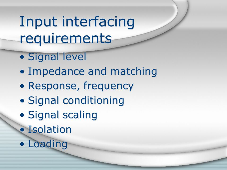 Input interfacing requirements