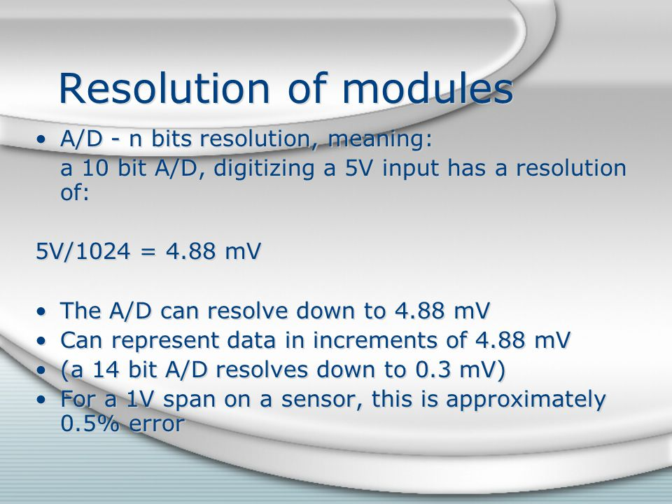 Resolution of modules A/D - n bits resolution, meaning: