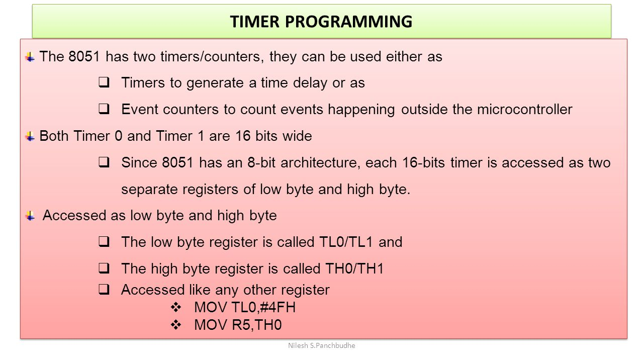 TIMER PROGRAMMING The 8051 has two timers/counters, they can be used either as. Timers to generate a time delay or as.