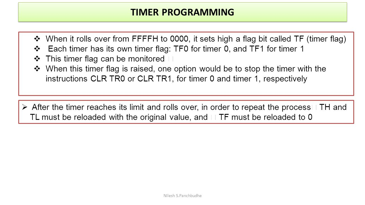 TIMER PROGRAMMING When it rolls over from FFFFH to 0000, it sets high a flag bit called TF (timer flag)