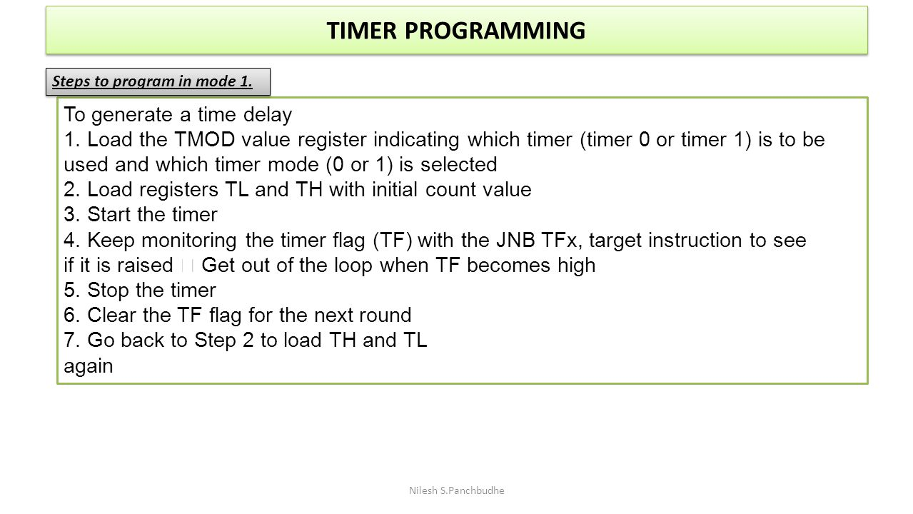 TIMER PROGRAMMING To generate a time delay
