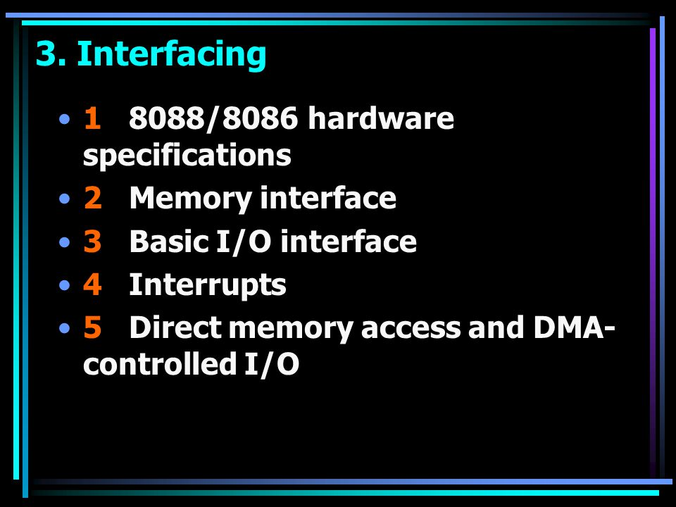 3. Interfacing 1 8088/8086 hardware specifications 2 Memory interface