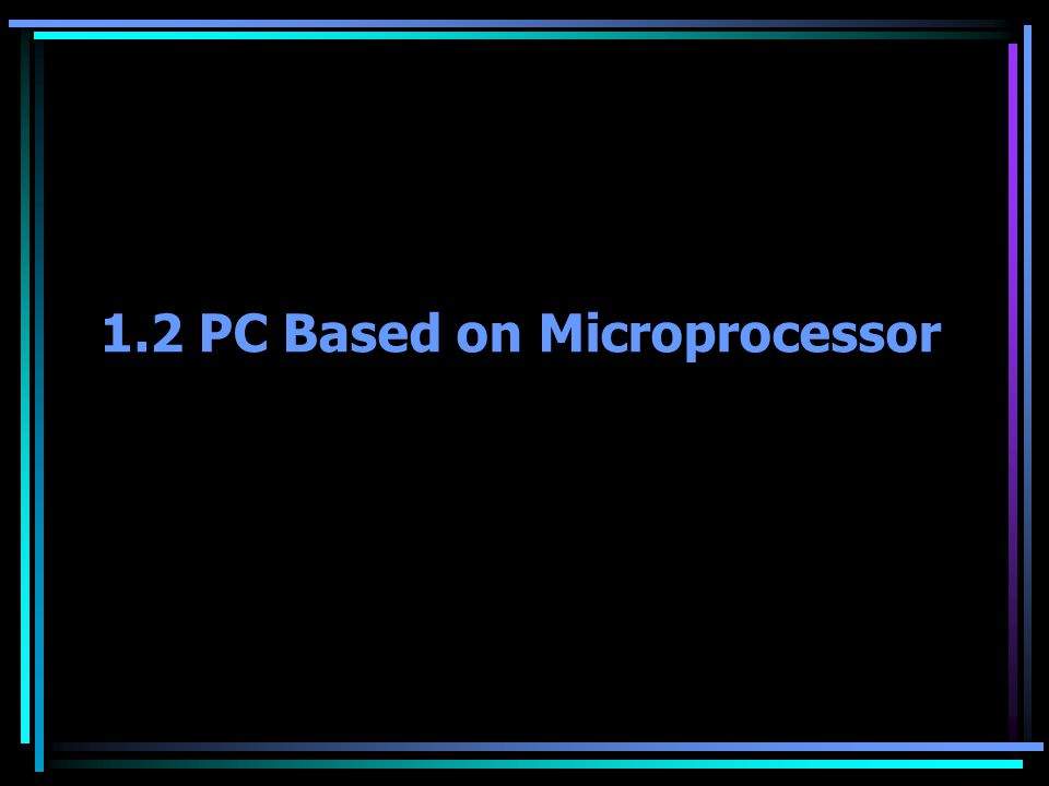 1.2 PC Based on Microprocessor