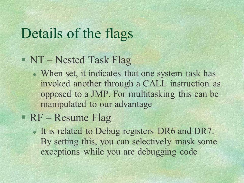 Details of the flags NT – Nested Task Flag RF – Resume Flag