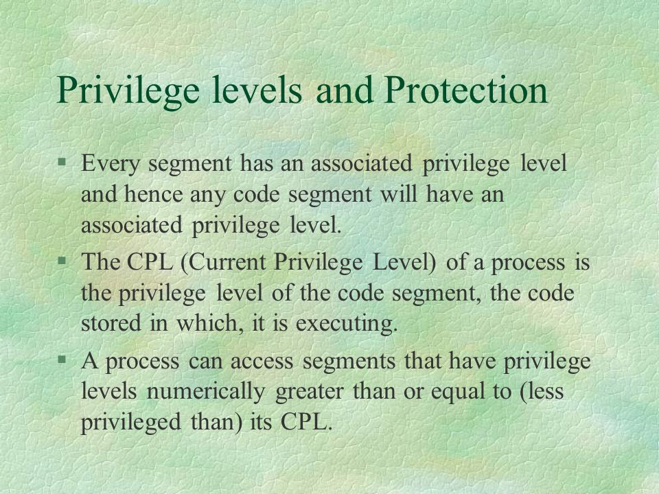 Privilege levels and Protection