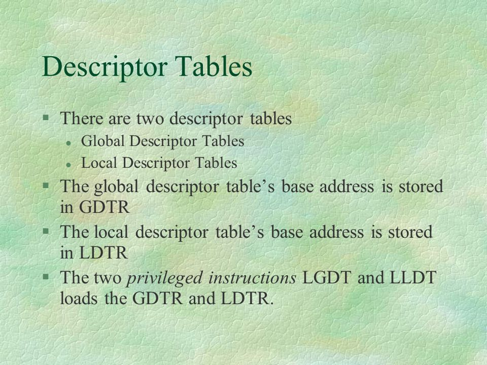 Descriptor Tables There are two descriptor tables